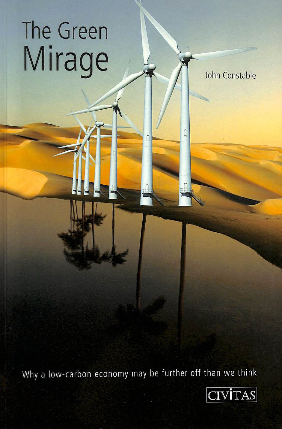 Image for The Green Mirage: Why A Low-Carbon Economy May Be Further Off Than We Think