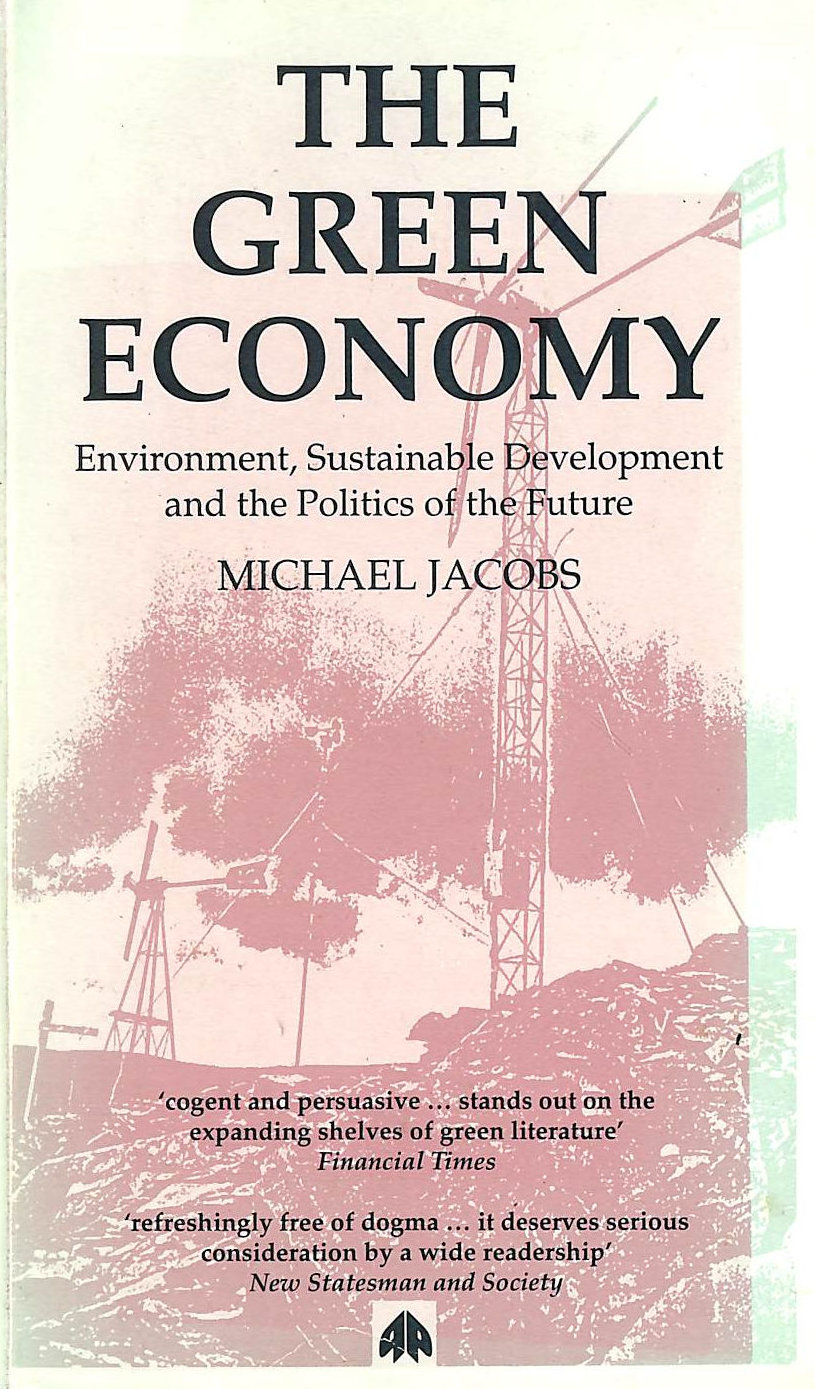 Image for The Green Economy: Environment, Sustainable Development And The Politics Of The Future