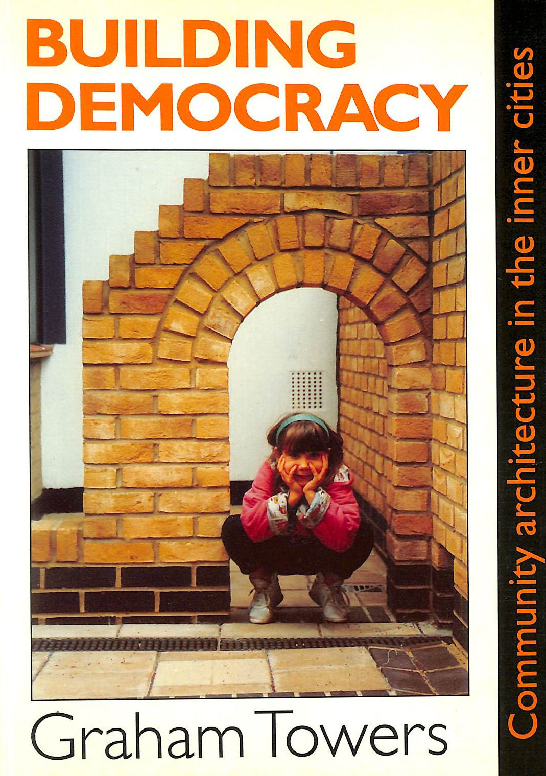 Image for Building Democracy: Community Architecture In The Inner Cities