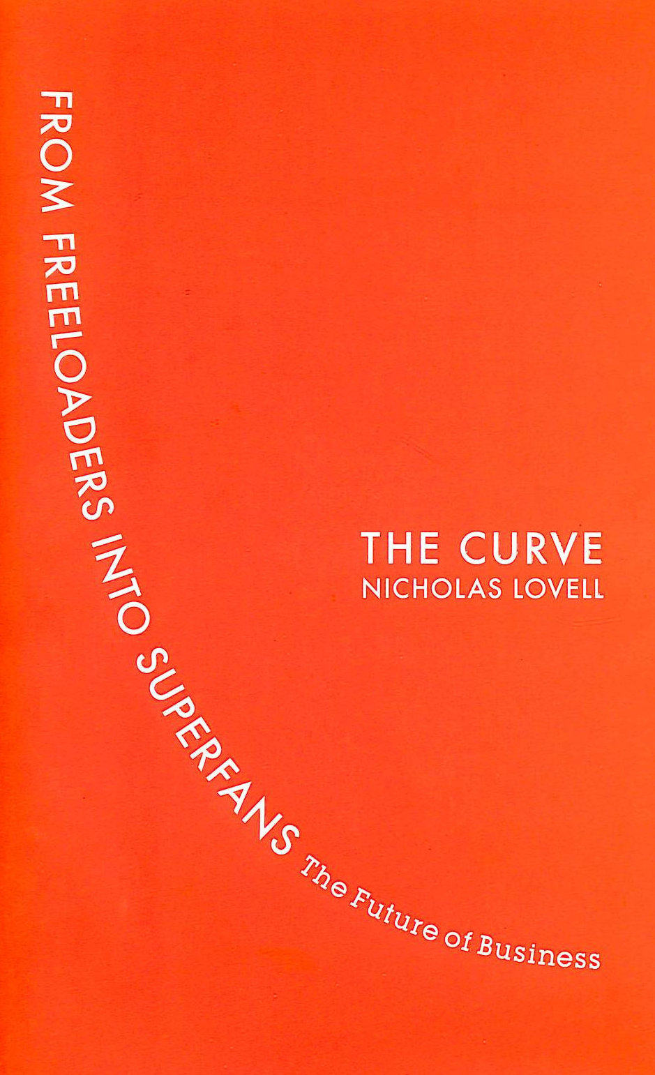 Image for The Curve: From Freeloaders Into Superfans: The Future Of Business