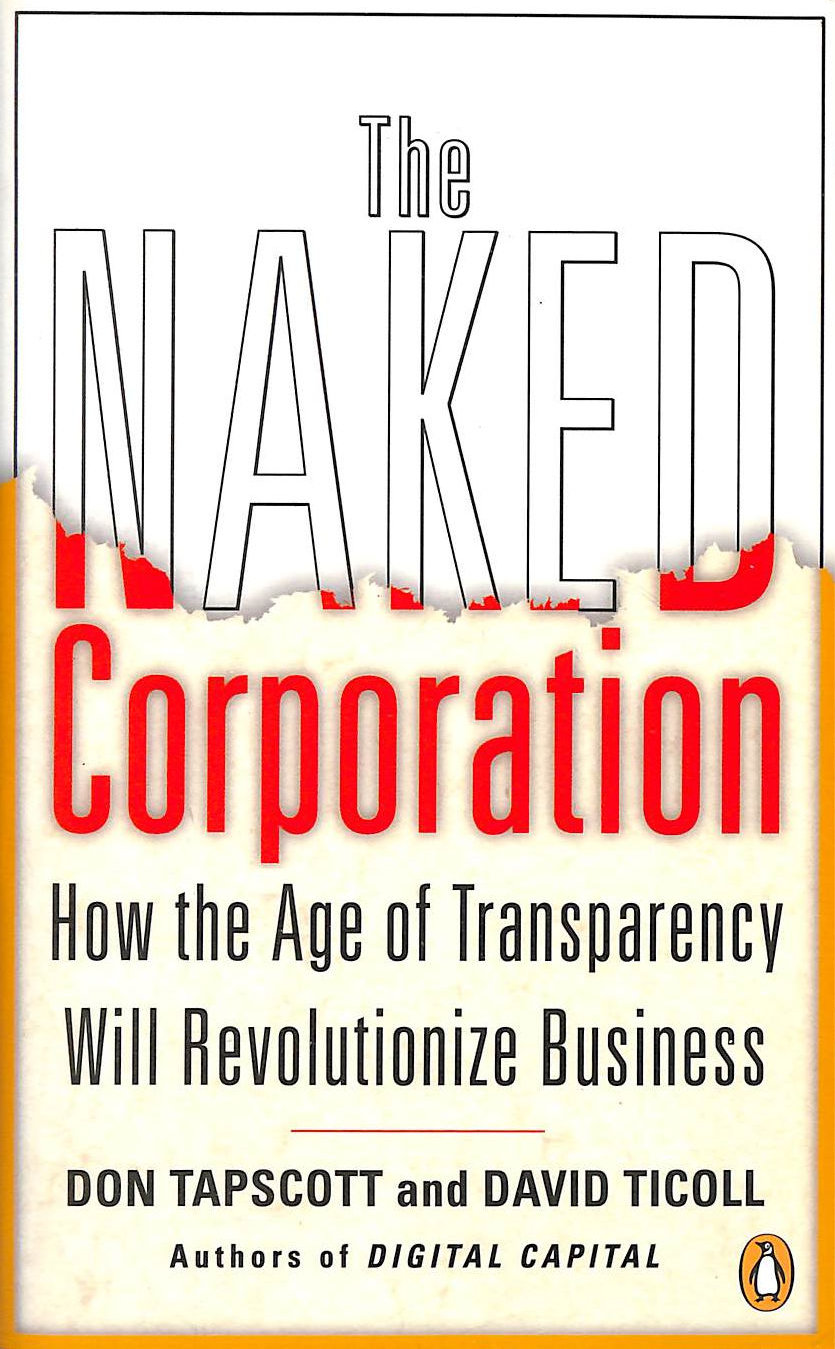 Image for Naked Corporation : How The Age Of Transparency Will Revolutionize Business