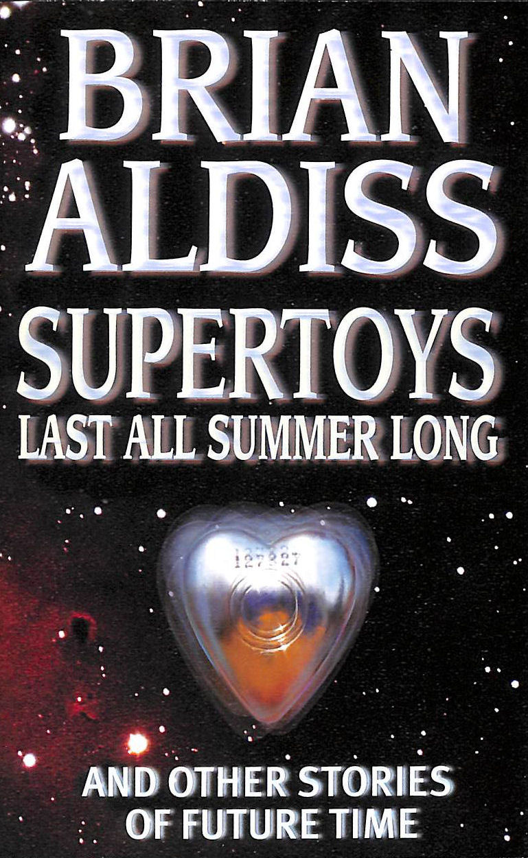 Image for Supertoys Last All Summer Long: And Other Stories Of Future Time