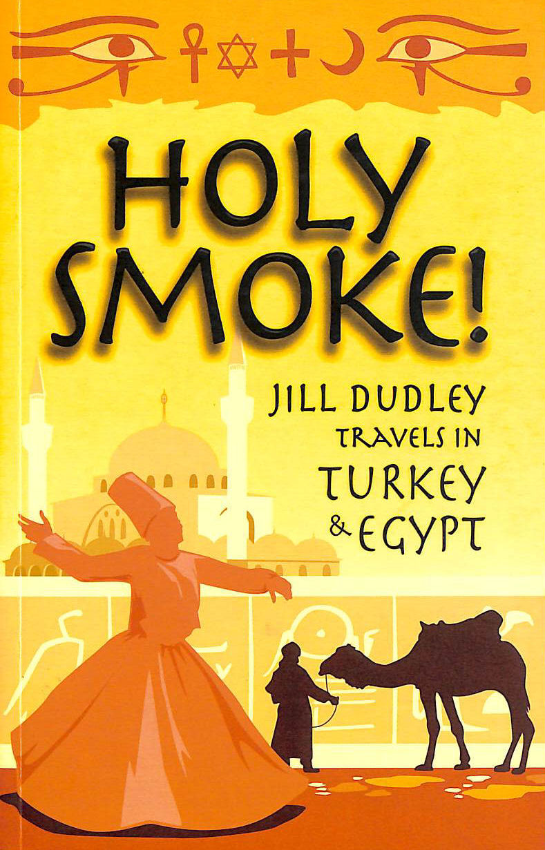 Image for Holy Smoke!: Travels Through Turkey And Egypt
