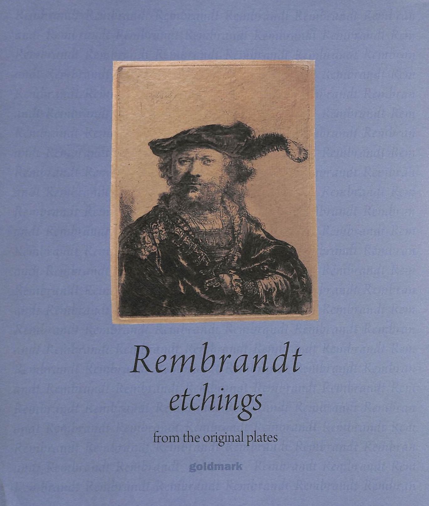 Image for Rembrandt Etchings. From The Original Plates.