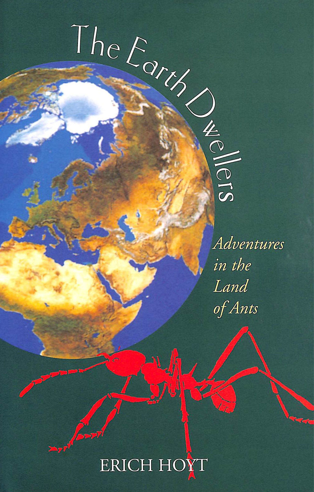 Image for The Earth Dwellers: Adventures In The Land Of Ants