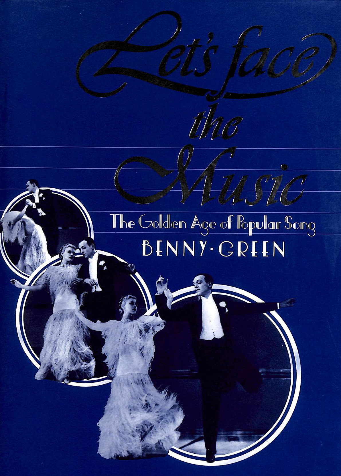 Image for Let's Face The Music: The Golden Age Of Popular Song