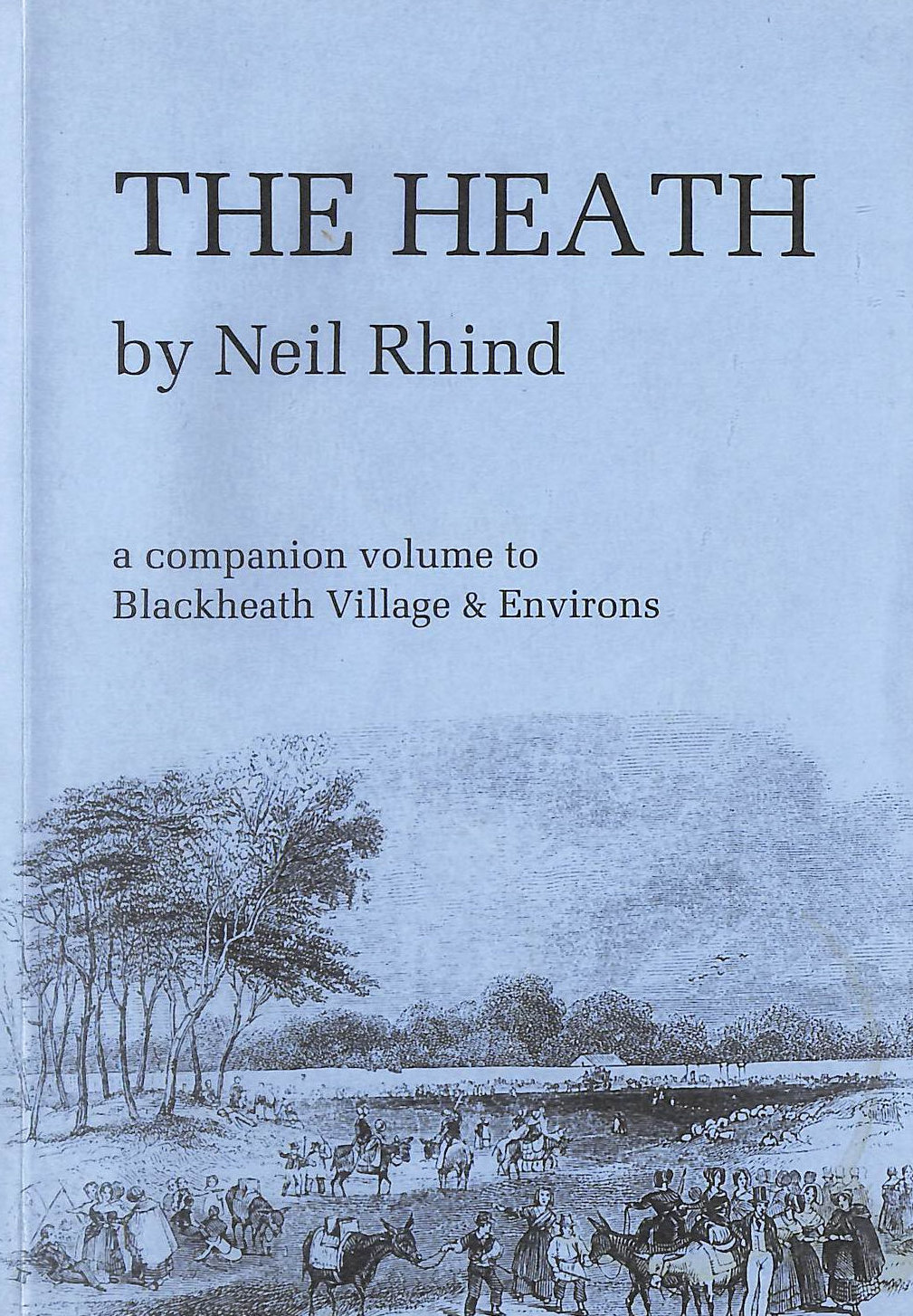 Image for The Heath: A Companion To Blackheath Village And Environs