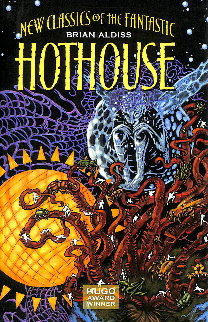 Image for Hothouse: The Long Afternoon Of Earth (New Classics Of The Fantastic)