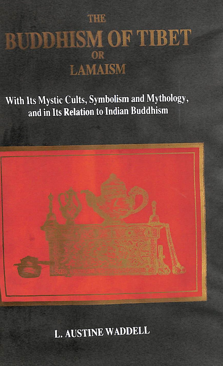 Image for Buddhism Of Tibet, Or Lamaism: With Its Mystic Cults, Symbolism And Mythology