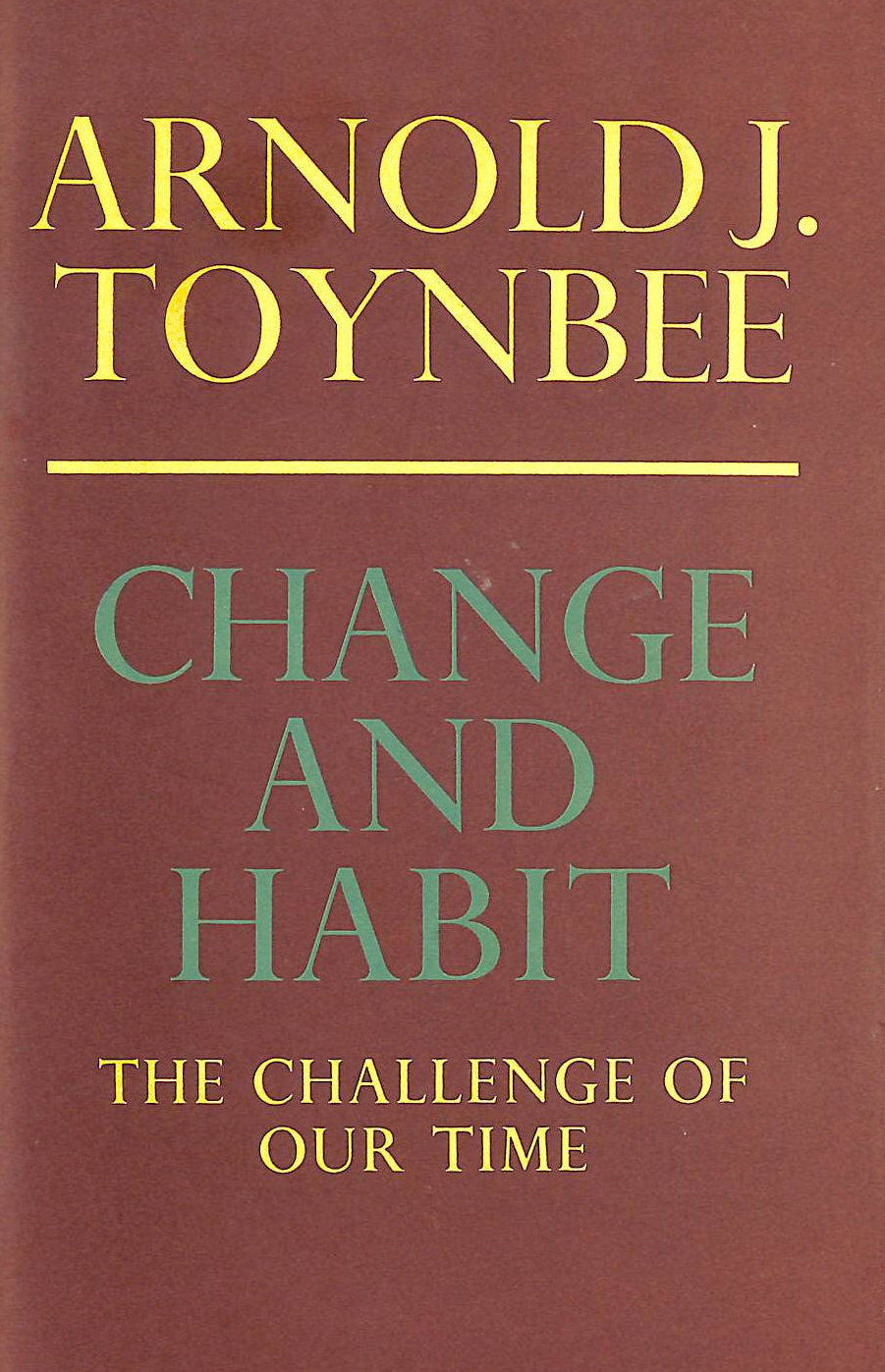 Image for Change And Habit: The Challenge Of Our Time