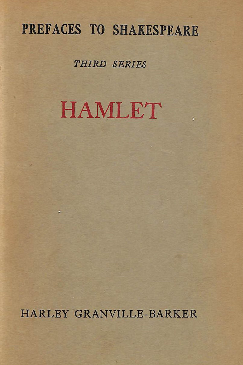 Image for Prefaces To Shakespeare / By Harley Granville-Barker. 3Rd Series, Hamlet
