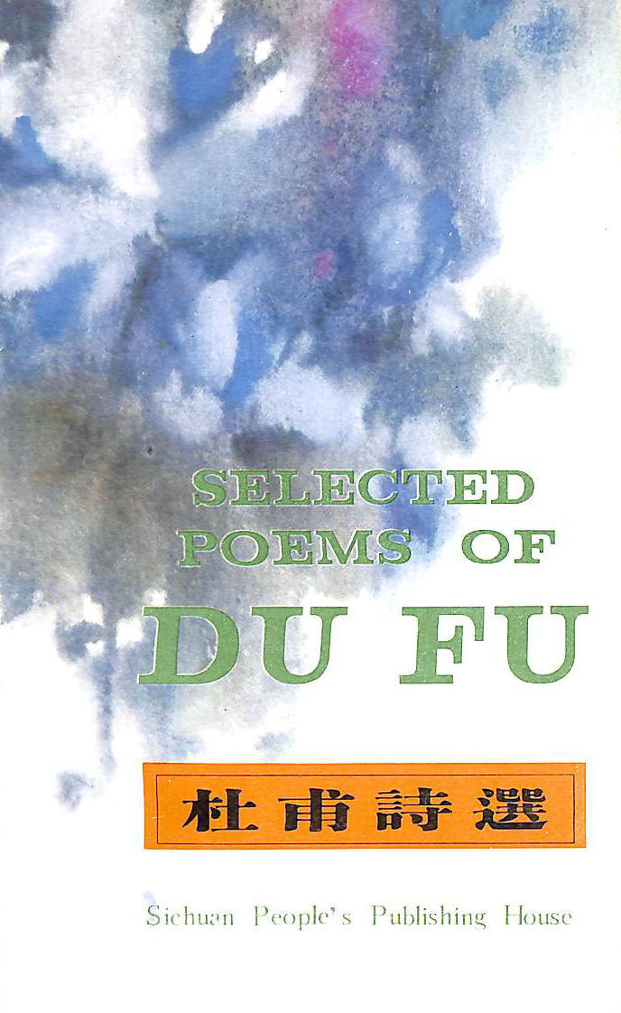 Image for Selected Poems By Du Fu (Pocket-Sized Chinese-English Classic Poems S.)