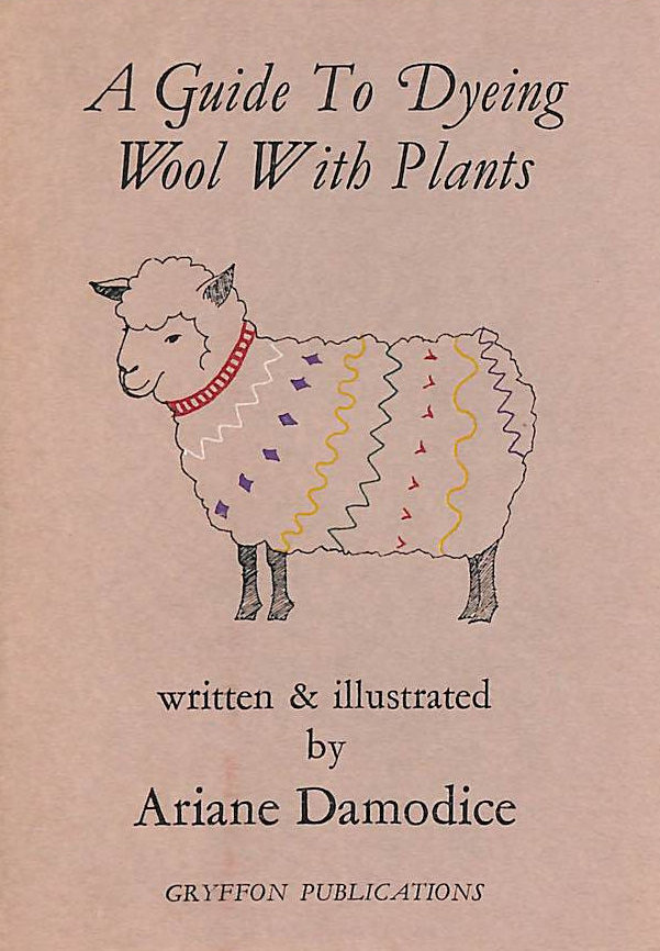Image for A Guide To Dyeing Wool With Plants.