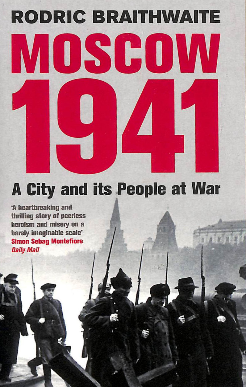 Image for Moscow 1941: A City & Its People At War: A City And Its People At War