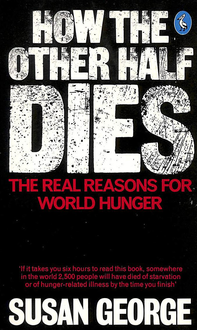 Image for How The Other Half Dies: The Real Reasons For World Hunger (Pelican)