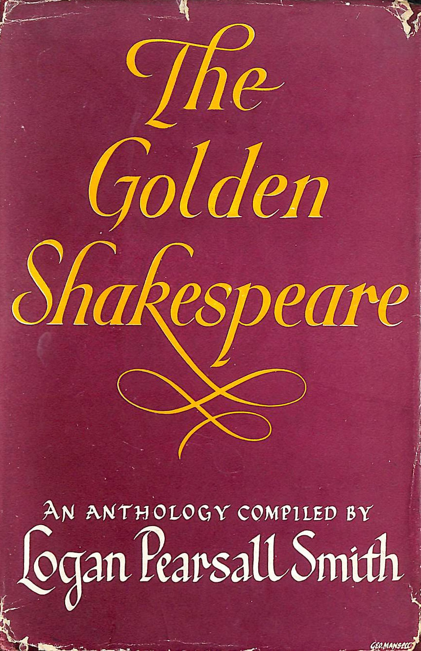 Image for The Golden Shakespeare. An Anthology Compiled By Logan Pearsall Smith