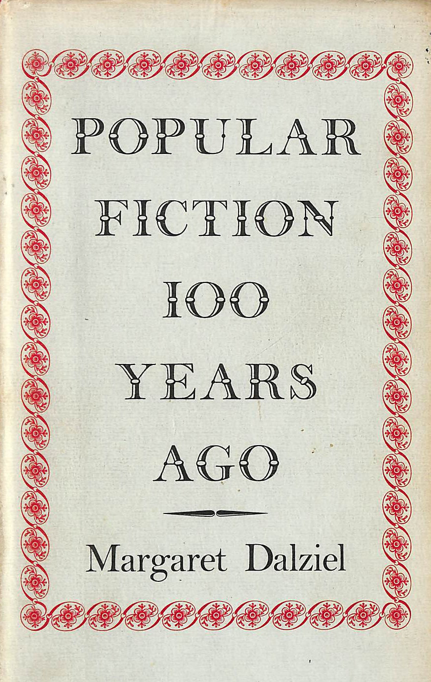 Image for Popular Fiction 100 Years Ago: An Unexplored Tract Of Literary History