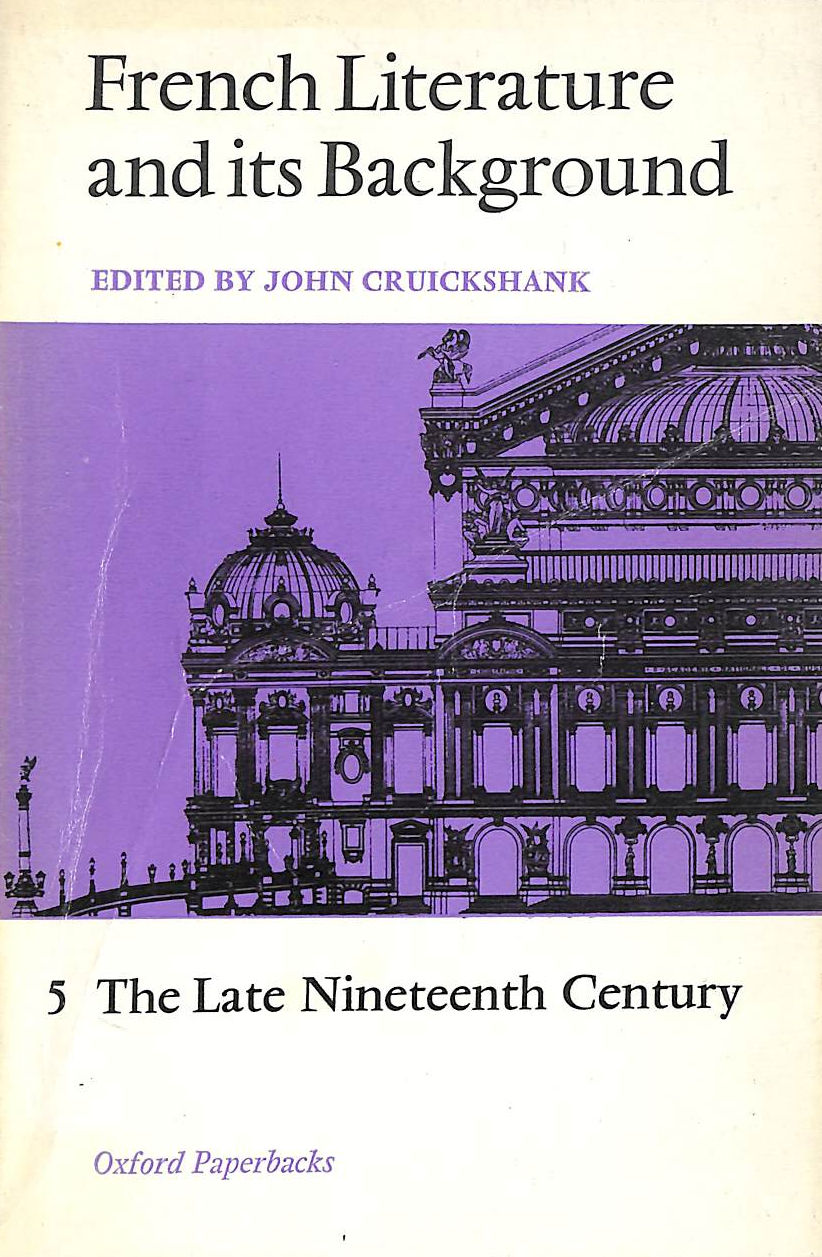 Image for French Literature And Its Background: Late Nineteenth Century V.5: Late Nineteenth Century Vol 5 (Oxford Paperbacks)