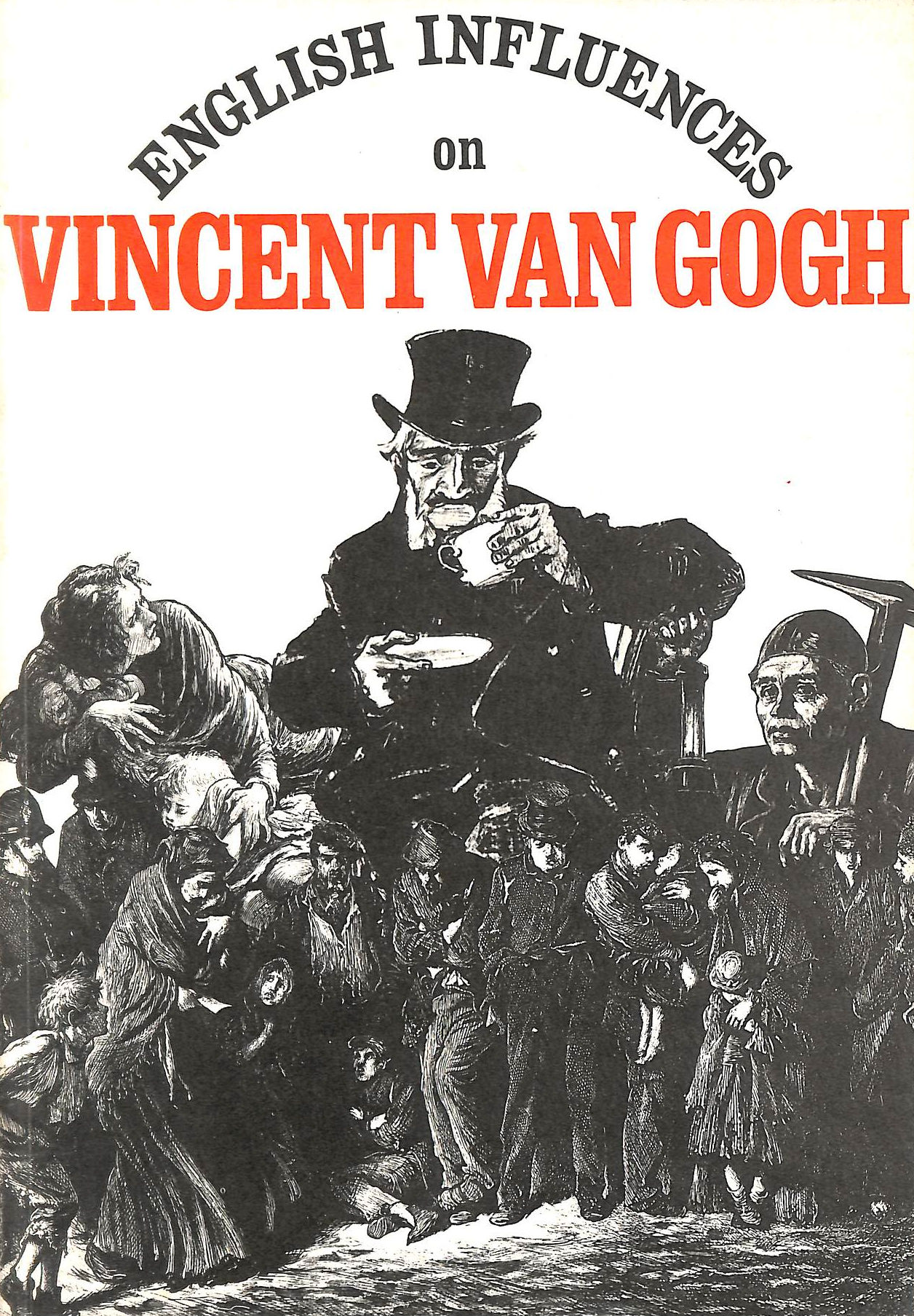 Image for English Influences On Vincent Van Gogh: An Exhibition Organised By The Fine Art Department, University Of Nottingham And The Arts Council Of Great Britain, 1974-5