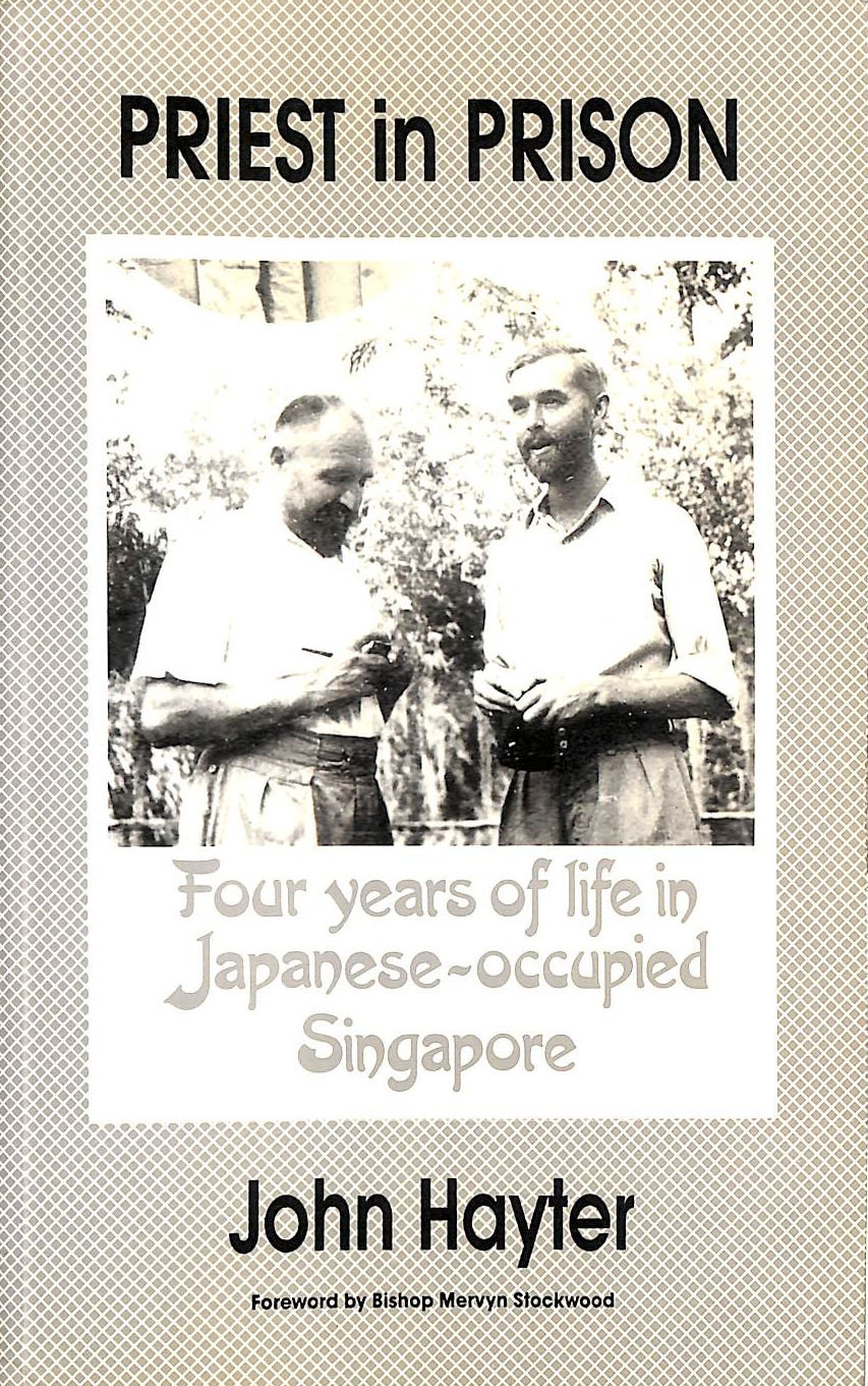 Image for Priest In Prison: Four Years Of Life In Japanese-Occupied Singapore, 1941-45