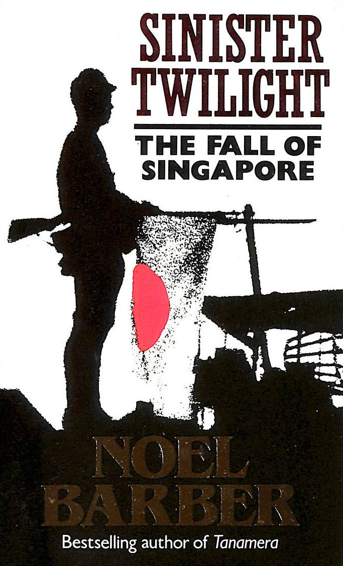 Image for Sinister Twilight: The Fall Of Singapore