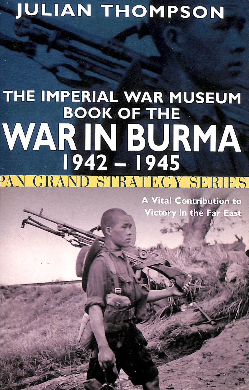 Image for The Imperial War Museum Book Of The War In Burma 1942-1945 (Pan Grand Strategy Series)