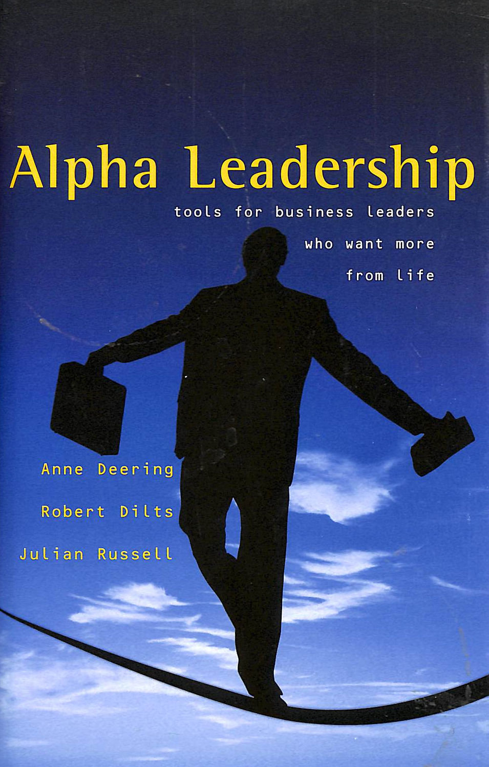 Image for Alpha Leadership: Tools For Business Leaders Who Want More From Life