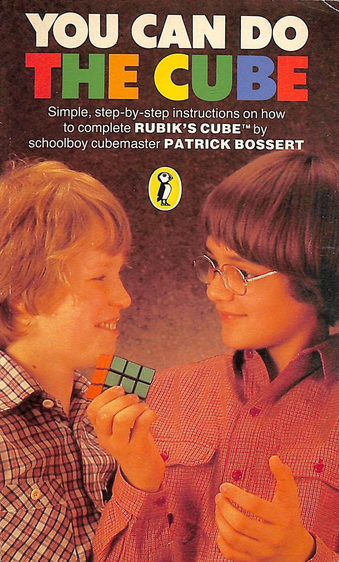 Image for You Can Do The Cube: Simple. Step-By-Step Instructions On How To Complete Rubik's Cube