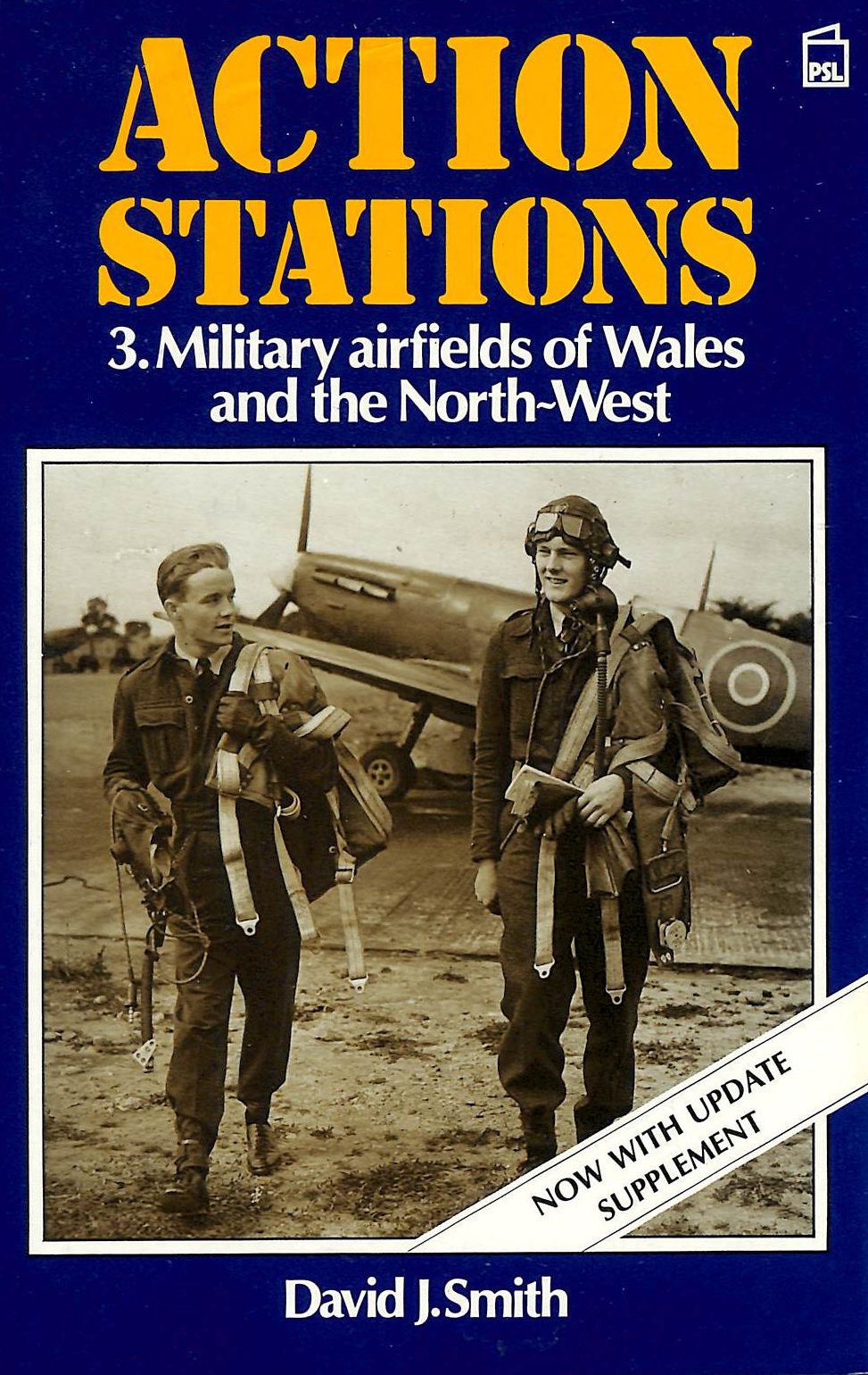 Image for Action Stations: Military Airfields Of Wales And The North West V. 3