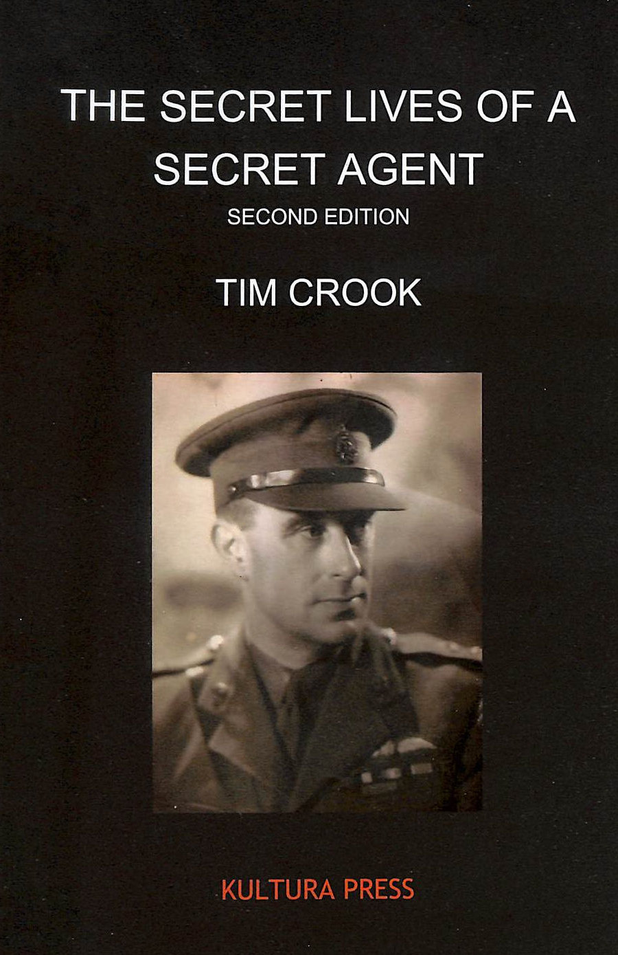 Image for The Secret Lives Of A Secret Agent: The Mysterious Life And Times Of Alexander Wilson