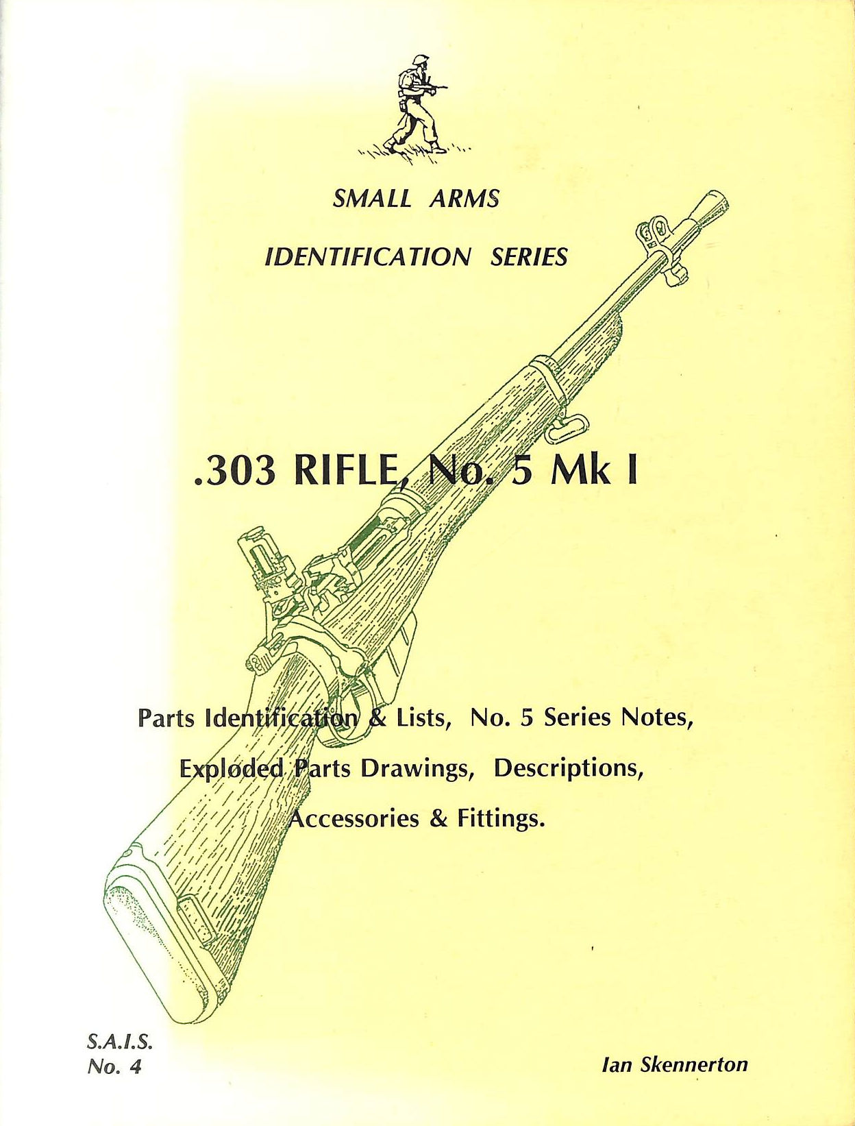 Image for .303 Rifle, No.5, Mki: Pt-1: .303 Rifle, No.5, Mki - Parts Identification And Lists, No.5 Series Notes, Exploded Parts Drawings, Descriptions. Fittings (Small Arms Identification Series)