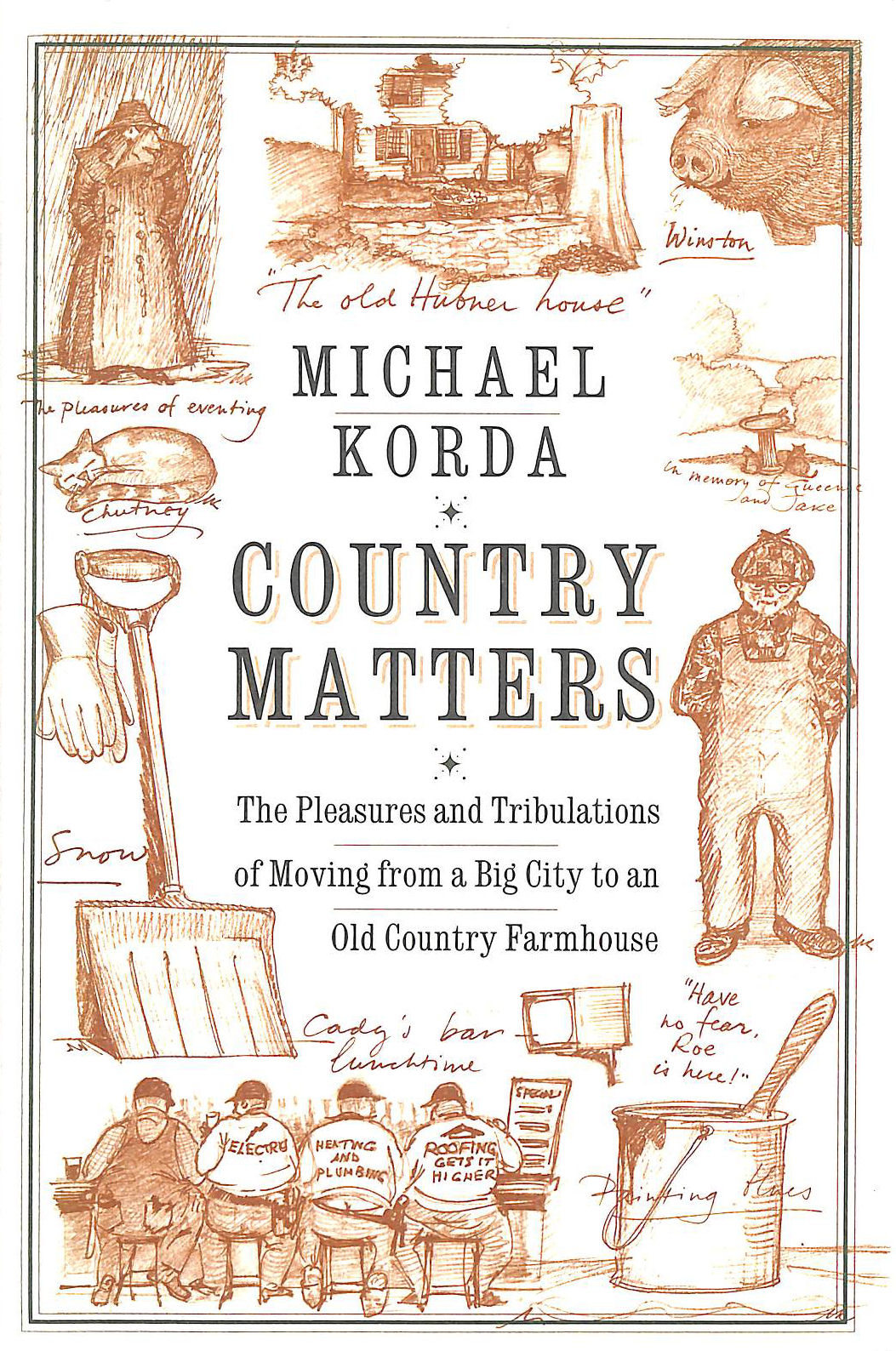 Image for Country Matters: The Pleasures And Tribulations Of Moving From A Big City To An Old Country Farmhouse