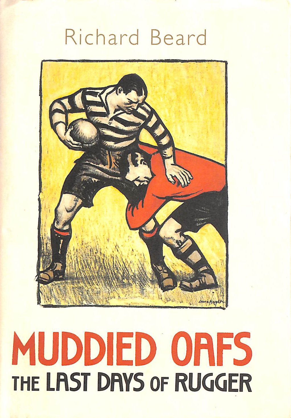 Image for Muddied Oafs: The Last Days Of Rugger