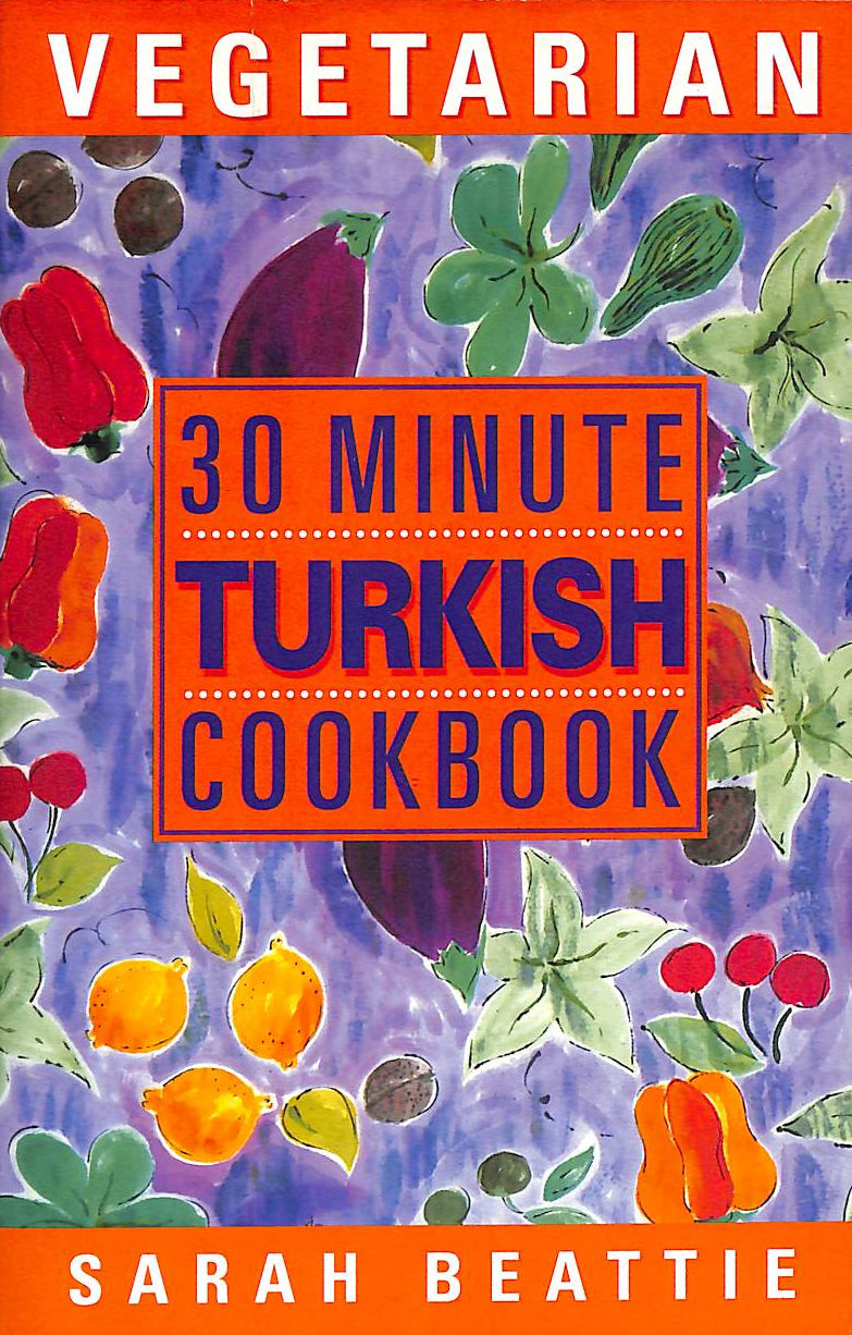 Image for 30 Minute Turkish Vegetarian Cookbook