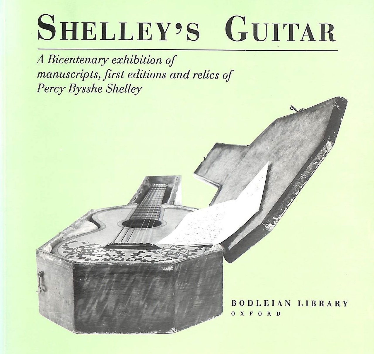 Image for Shelley's Guitar: Bicentenary Exhibition Of Manuscripts, First Editions And Relics Of Percy Bysshe Shelley