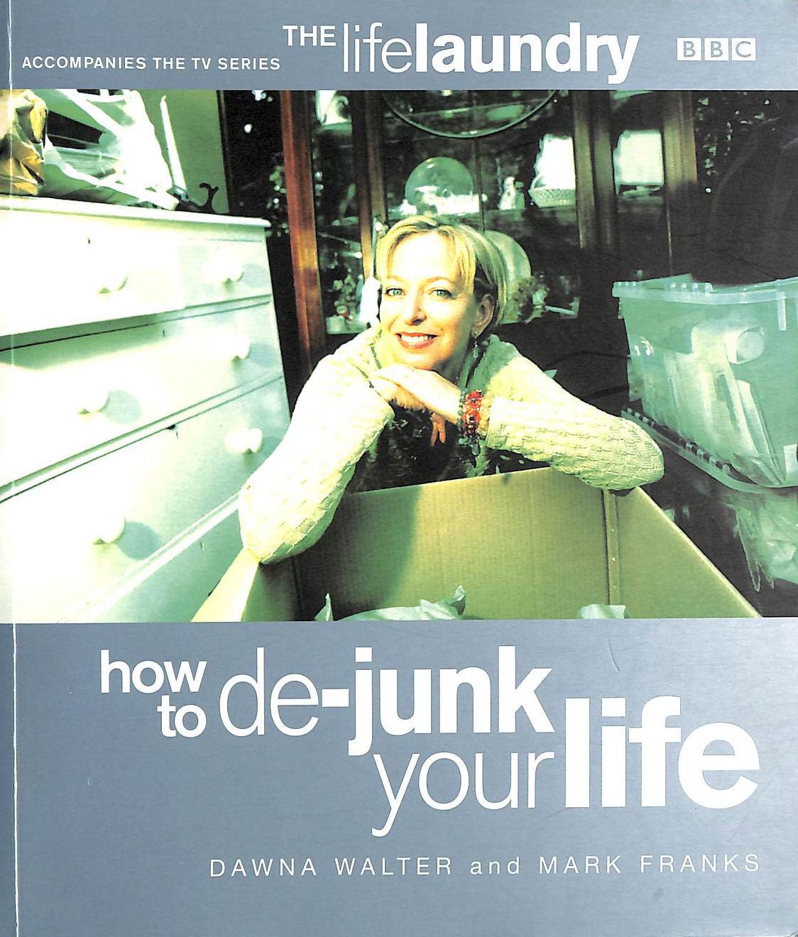 Image for The Life Laundry: How To De-Junk Your Life