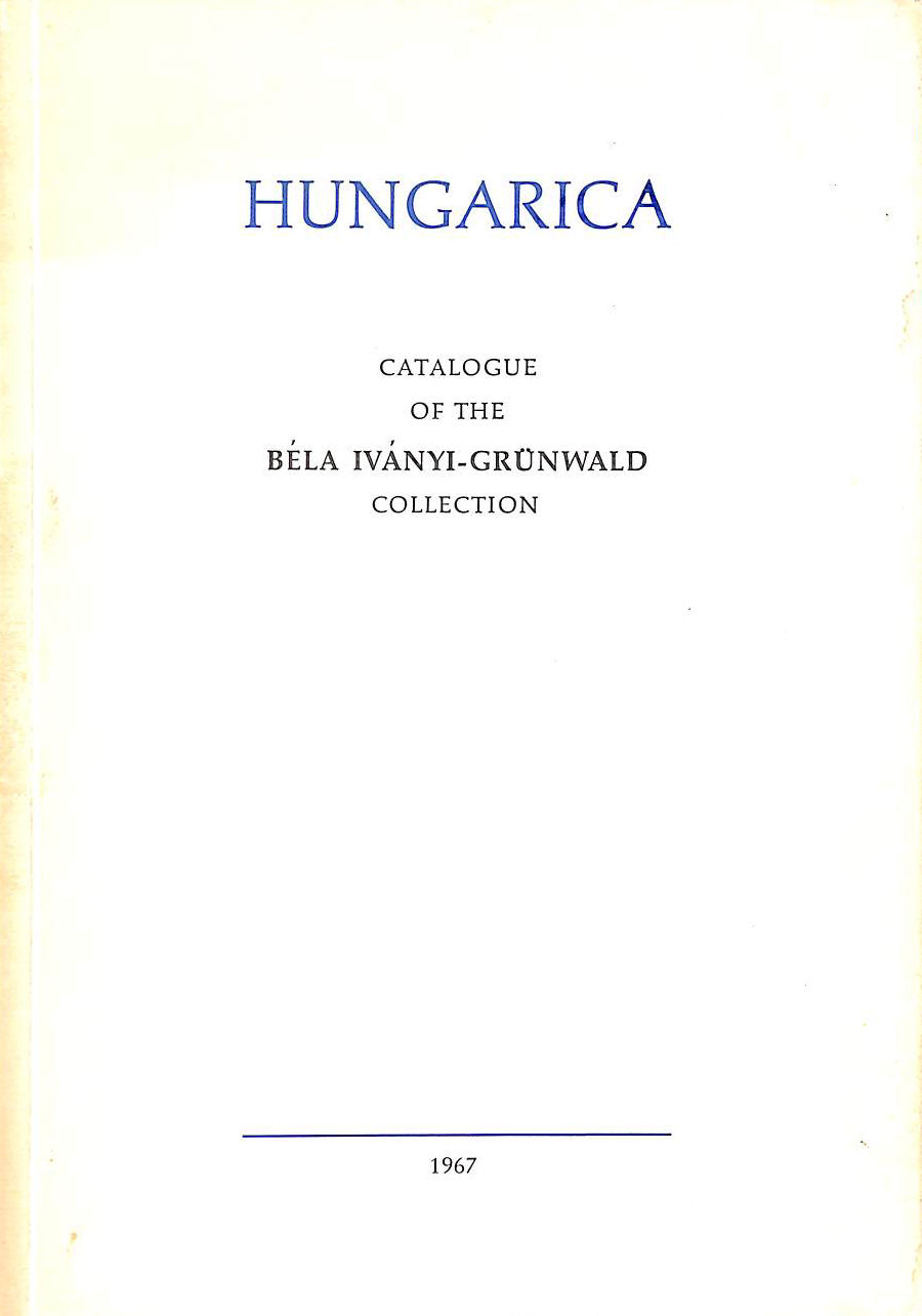 Image for Bela Ivanyi-Grunwald Collection Of Hungarica: