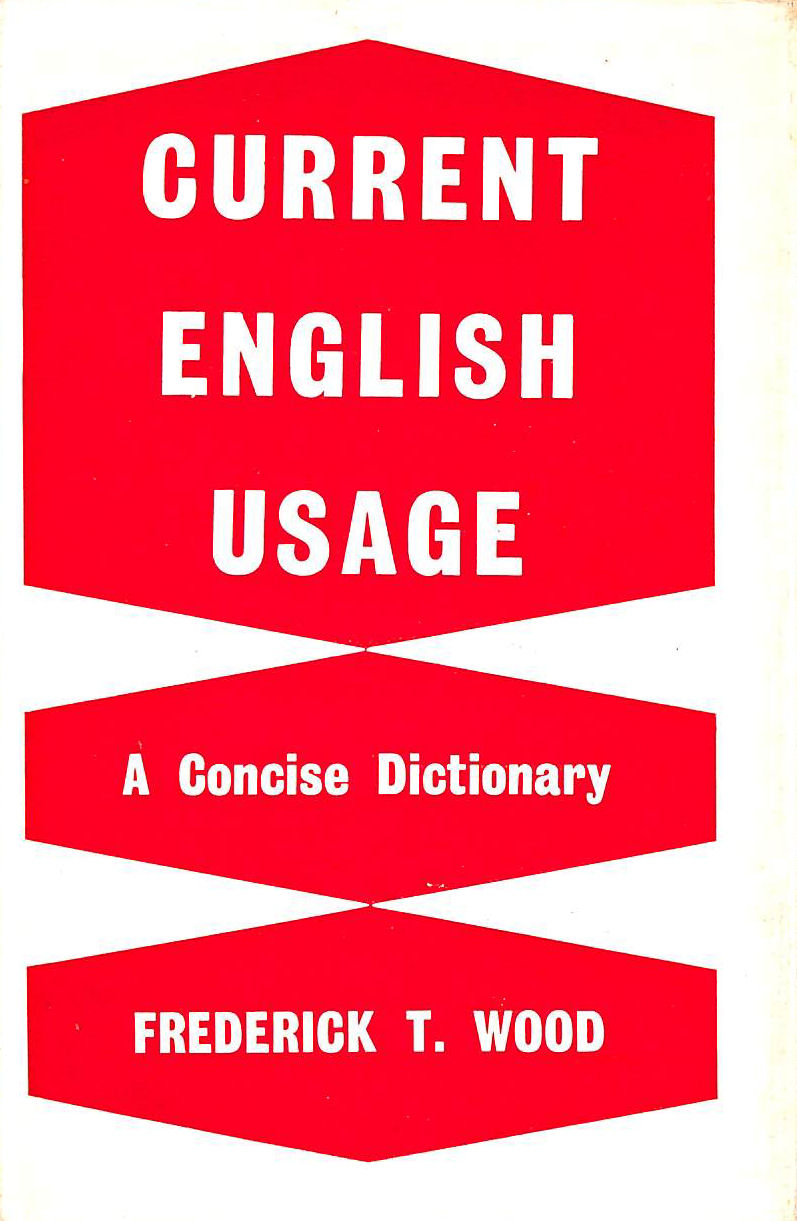 Image for CURRENT ENGLISH USAGE : A CONCISE DICTIONARY.