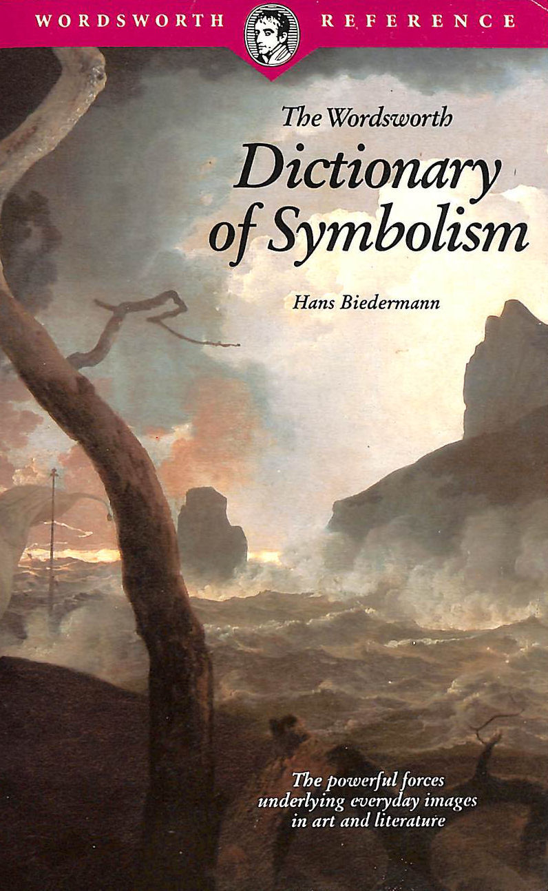 Image for The Wordsworth Dictionary of Symbolism: Cultural Icons and the Meanings Behind Them (Wordsworth Reference)