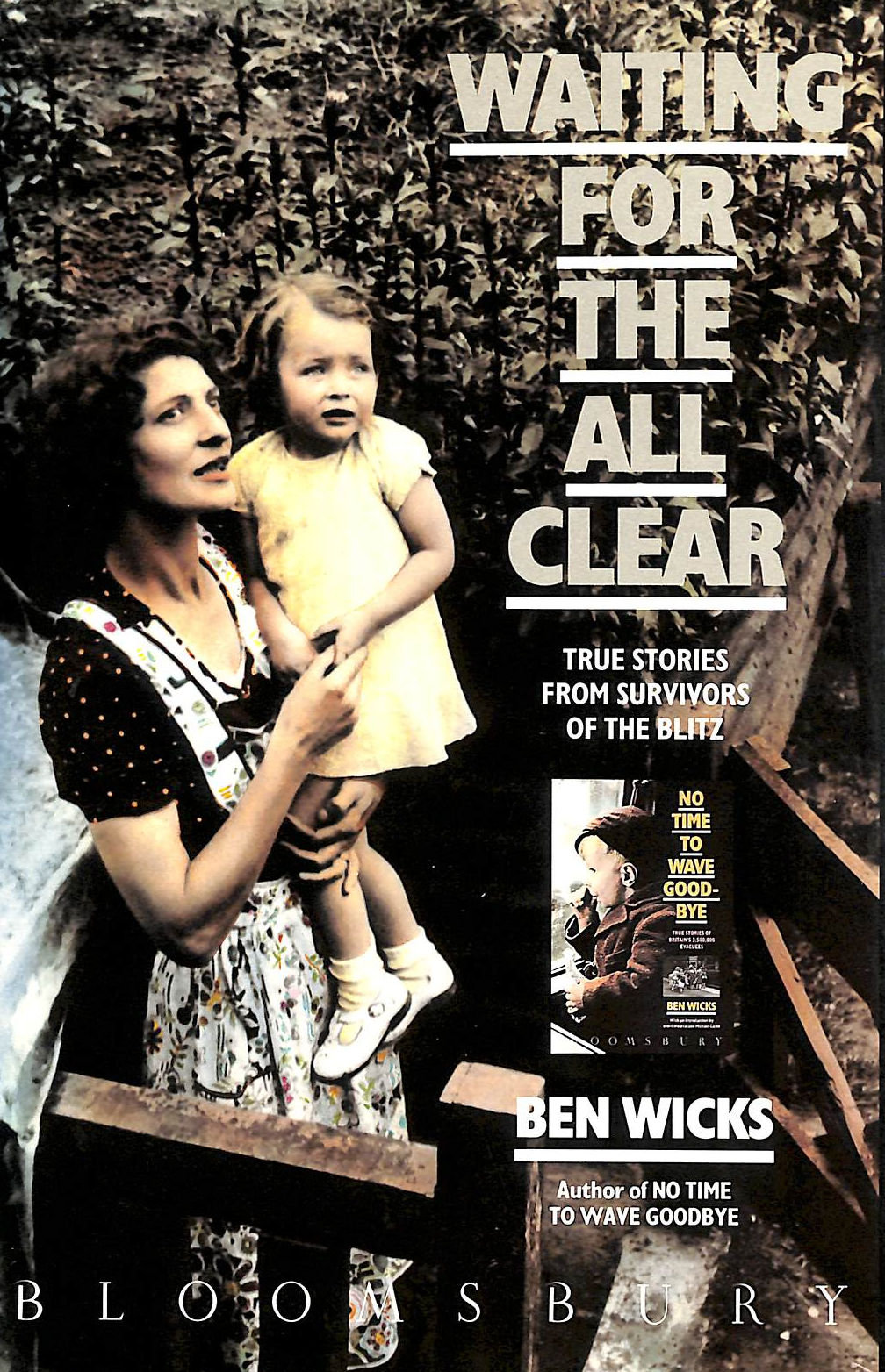 Image for Waiting For The All Clear: True Stories From Survivors Of The Blitz
