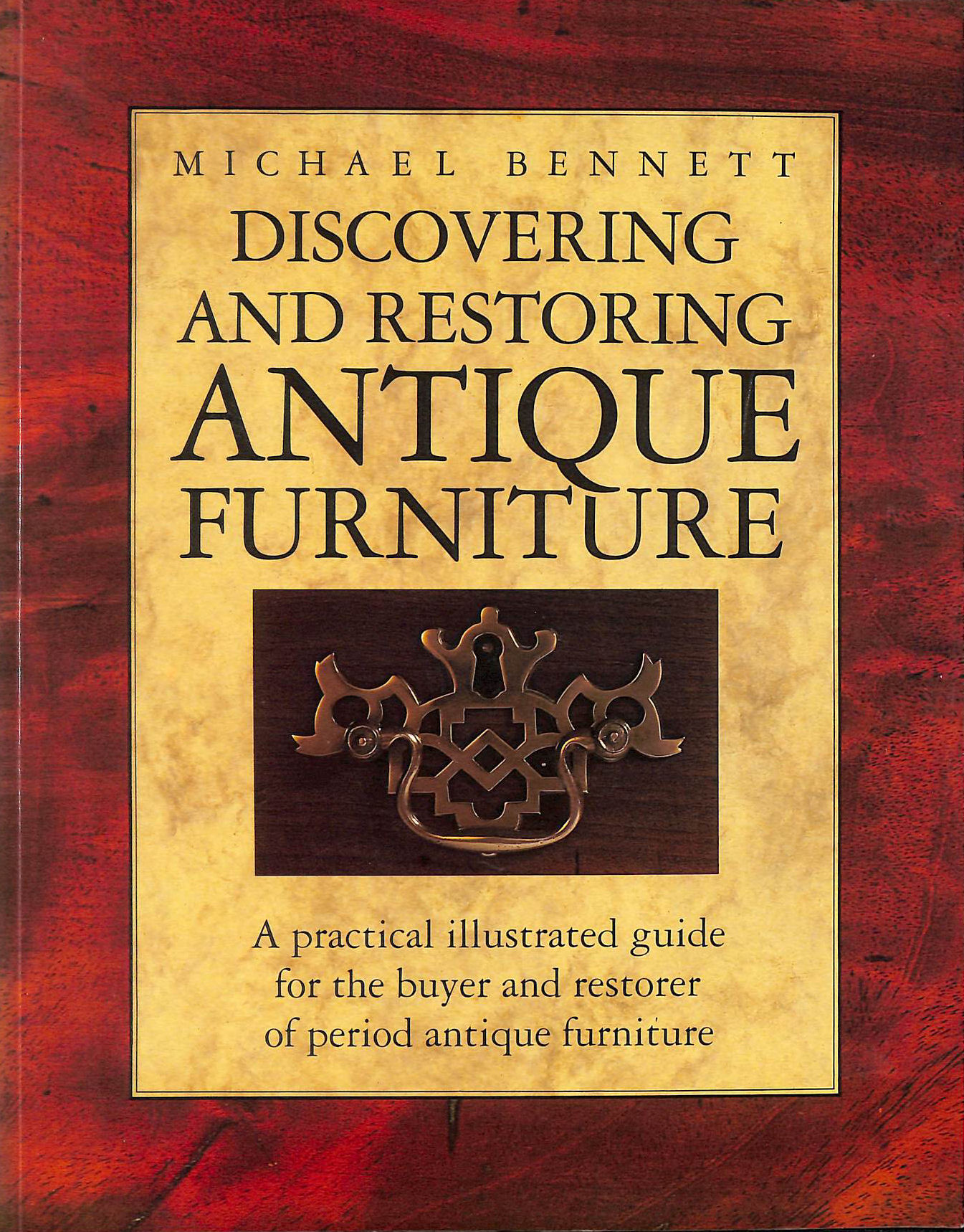 Image for Discovering And Restoring Antique Furniture: A Practical Illustrated Guide For The Buyer And Restorer Of Antique Furniture