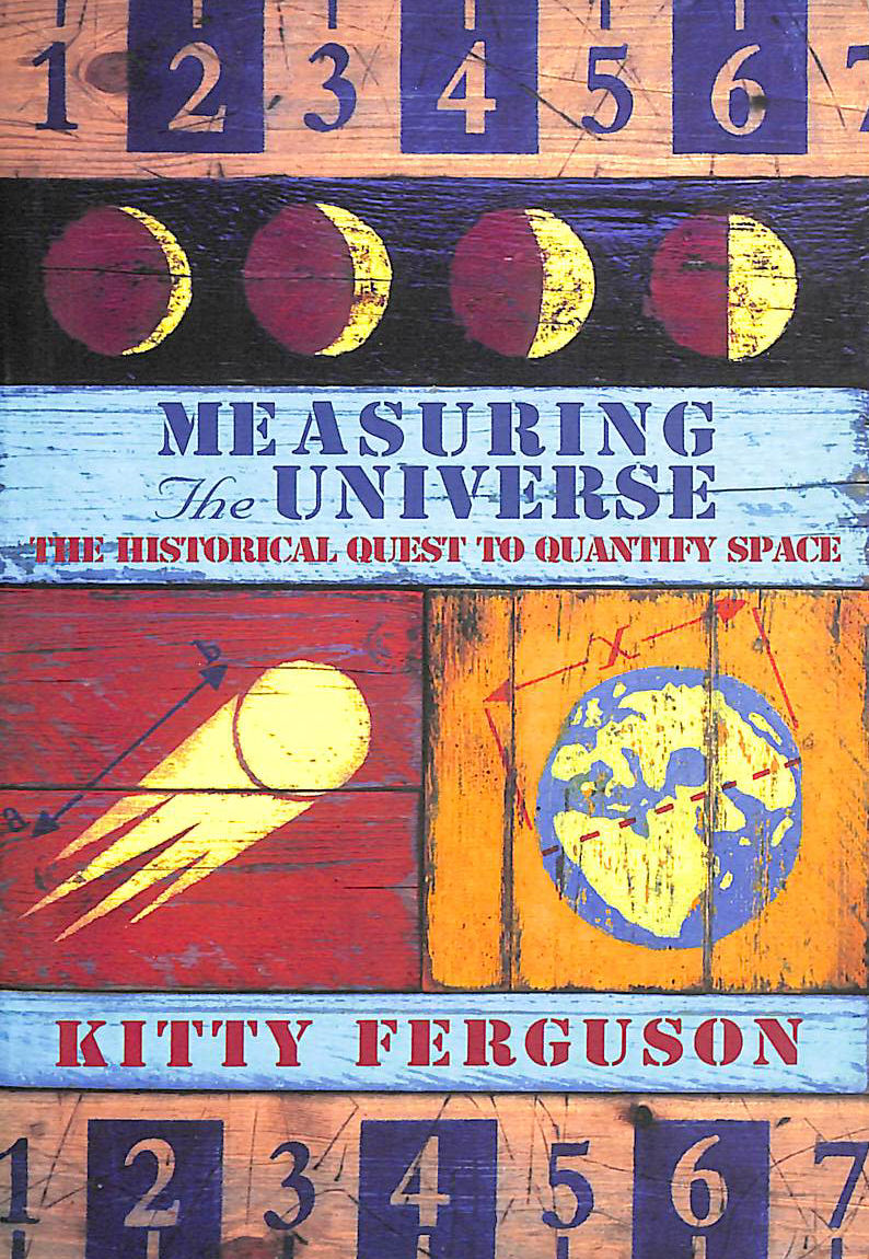 Image for Measuring The Universe: The Historical Quest To Quantify Space