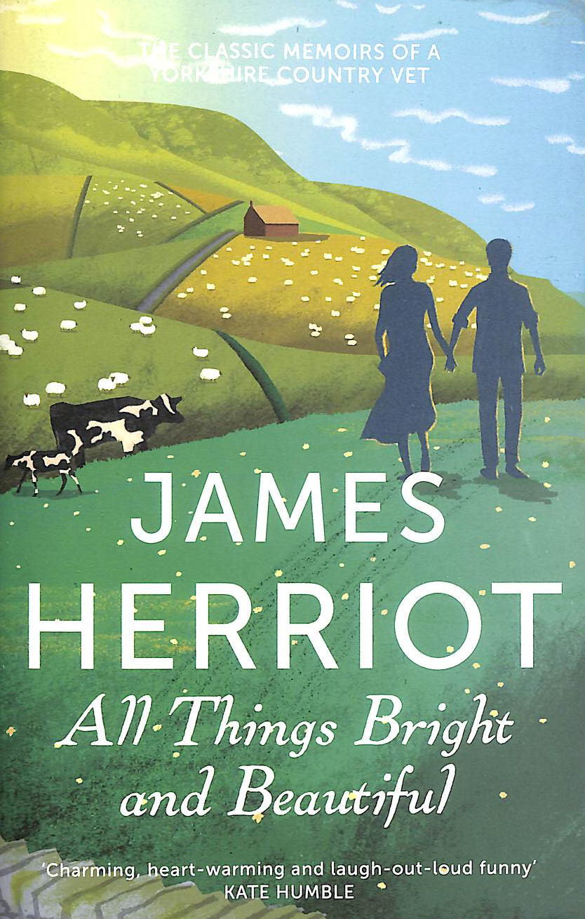 Image for All Things Bright And Beautiful: The Classic Memoirs Of A Yorkshire Country Vet (James Herriot 2)