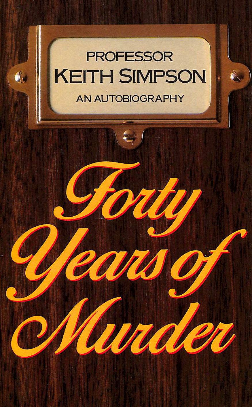 Image for Forty Years Of Murder: An Autobiography
