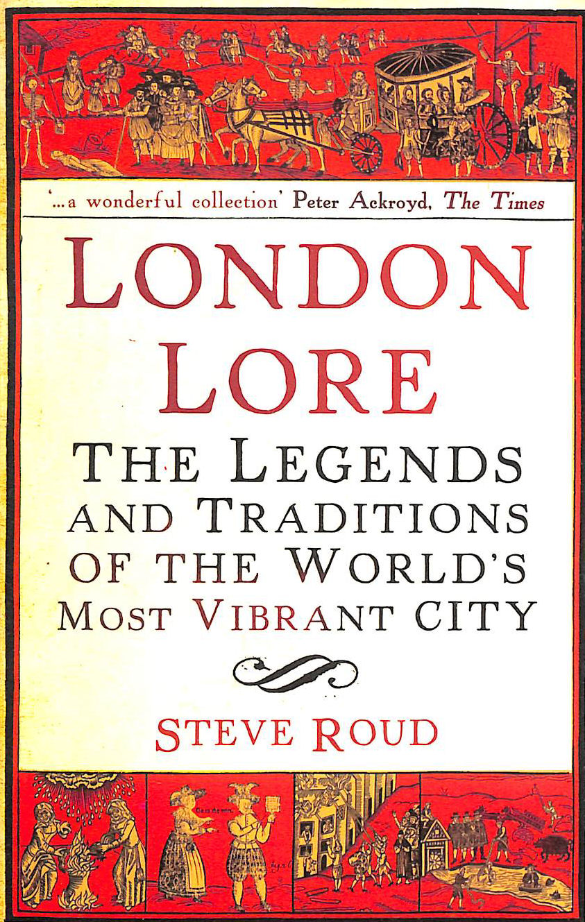 Image for London Lore: The Legends And Traditions Of The World's Most Vibrant City