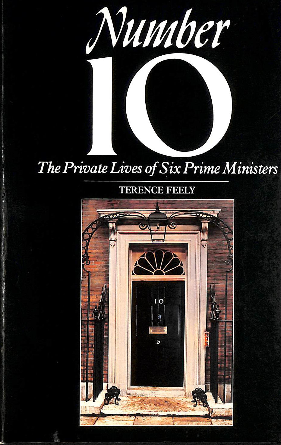 Image for Number 10: Private Lives Of Six Prime Ministers