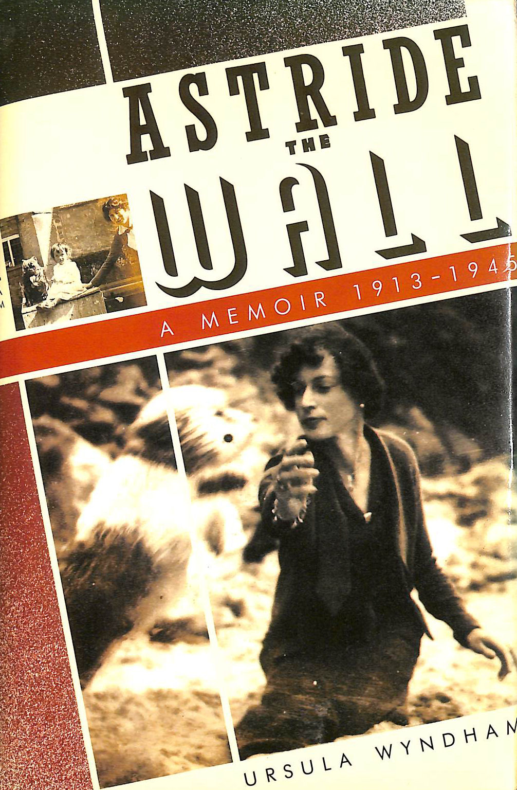 Image for Astride The Wall: A Memoir, 1913-45