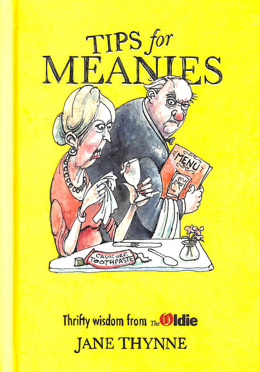 Image for Tips For Meanies: Thrifty Wisdom From The Oldie
