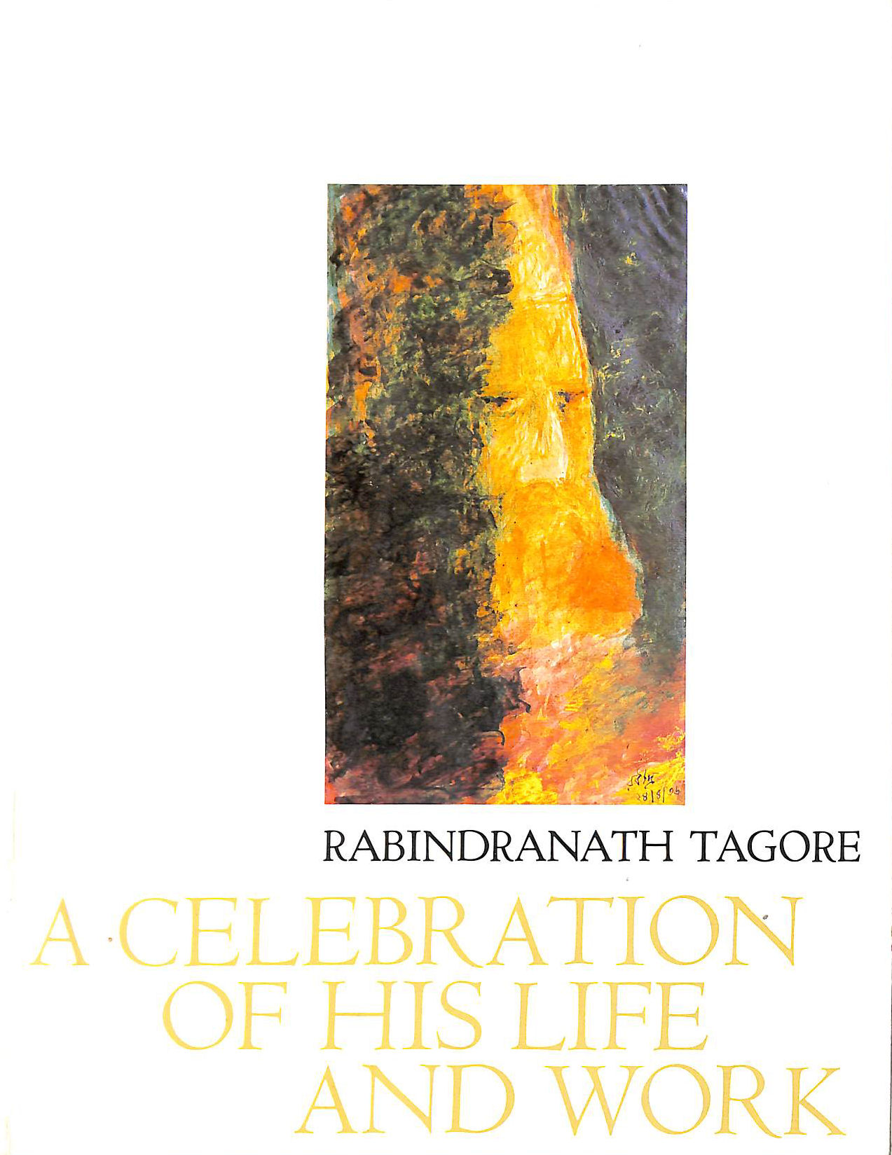 Image for Rabindranath Tagore: A Celebration Of His Life And Work
