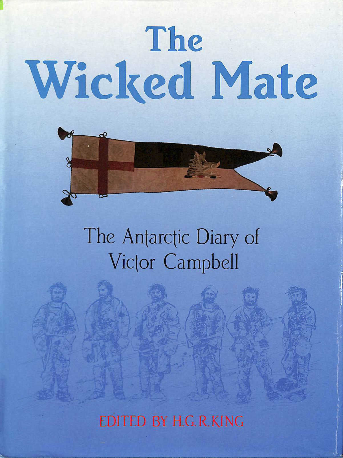 Image for The Wicked Mate: The Antarctic Diary Of Victor Campbell